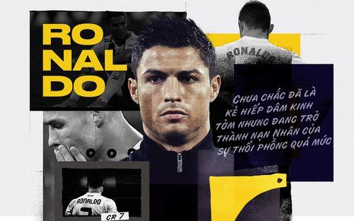 Ronaldo: Chưa chắc đã là kẻ hiếp dâm kinh tởm nhưng đang trở thành nạn nhân của sự thổi phồng quá mức