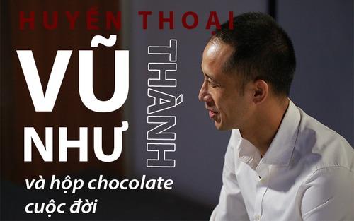 Vũ Như Thành và hộp chocolate cuộc đời
