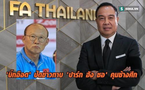 Chủ tịch LĐBĐ Thái Lan chính thức lên tiếng về kịch bản chèo kéo HLV Park Hang-seo