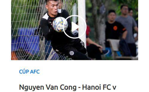 Trang chủ Liên đoàn bóng đá châu Á nhầm thủ thành Văn Công với Bùi Tiến Dũng